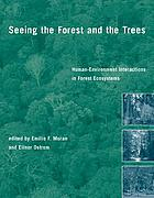 Seeing the forest and the trees : human-environment interactions in forest ecosystems