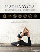 Hatha Yoga for teachers and practitioners : a comprehensive guide to holistic sequencing