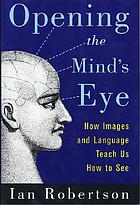 Opening the mind's eye : how images and language teach us how to see