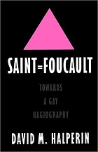 Saint Foucault : towards a gay hagiography