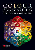 Colour Forecasting by Diane Tracy and Tom Cassidy