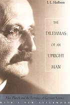 The dilemmas of an upright man : Max Planck and the fortunes of German science