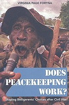 Does peacekeeping work? : shaping belligerents ̀choices after civil war