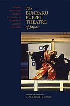 The Bunraku Puppet Theatre: Honor, Vengeance, and Love in Four Plays of the 18th and 19th Centuries