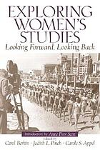 Exploring women's studies : looking forward, looking back