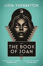 The book of Joan : a novel