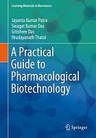 A practical guide to pharmacological biotechnology