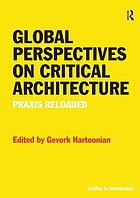 Global perspectives on critical architecture : praxis reloaded
