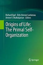 Origins of life : the primal self-organization