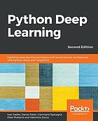 Python deep learning : exploring deep learning techniques and neural network architectures with PyTorch, Keras, and TensorFlow