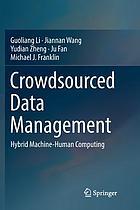Crowdsourced data management : hybrid machine-human