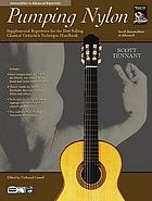 Pumping nylon : supplemental repertoire for the best-selling classical guitarist's technique handbook