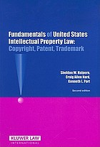 Fundamentals of United States intellectual property law : copyright, patent, trademark