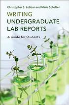 Writing undergraduate lab reports : a guide for students