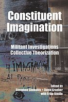 Constituent imagination : militant investigations//collective theorization