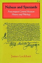 Nahuas and Spaniards : postconquest central Mexican history and philology