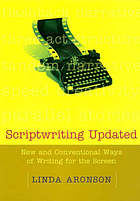 Scriptwriting updated : new and conventional ways of writing for the screen
