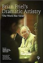 Brian friels dramatic artistry - the work has value - essays taken from the.