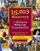 15,003 answers : the ultimate trivia encyclopedia