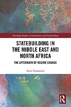 Statebuilding in the Middle East and North Africa : the aftermath of regime change