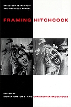 Framing Hitchcock : selected essays from the Hitchcock annual