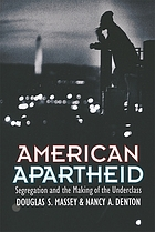 American apartheid : segregation and the making of the underclass