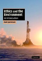 Ethics and the environment : an introduction