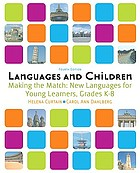 Languages and children : making the match : new languages for young learners, grades K-8