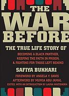 The war before : the true life story of becoming a Black Panther, keeping the faith in prison, and fighting for those left behind