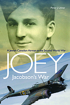 JOEY JACOBSON'S WAR : a jewish-canadian airman in the second world war.