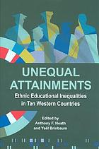 Proceedings of the British Academy. 196, Unequal attainments : ethnic educational inequalities in ten Western countries