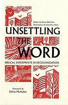 Unsettling the word : biblical experiments in decolonization