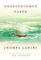 Unaccustomed earth : stories