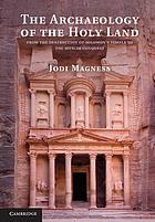 The archaeology of the Holy Land : from the destruction of Solomon's Temple to the Muslim conquest