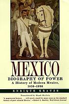 Mexico : biography of power.