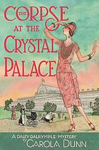 The corpse at the crystal palace : a Daisy Dalrymple mystery