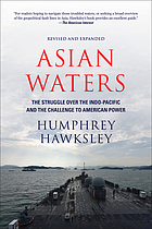Asian waters : the struggle over the South China Sea & the strategy of Chinese expansion
