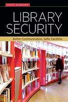 Library security better communication, safer facilities