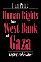 Human rights in the West Bank and Gaza : legacy and politics