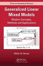 Generalized linear mixed models : modern concepts, methods and applications