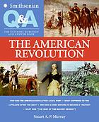 Smithsonian Q & A : the ultimate question and answer book : the American Revolution