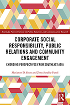Corporate social responsibility, public relations and community engagement : emerging perspectives from Southeast Asia