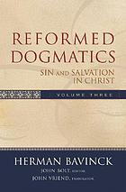 Reformed dogmatics/ Volume 3, Sin and salvation in Christ.