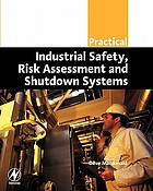 Practical industrial safety, risk assessment and shutdown systems for industry