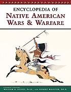 Encyclopedia of Native American wars and warfare