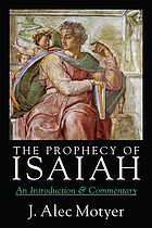 The prophecy of Isaiah : an introduction & commentary