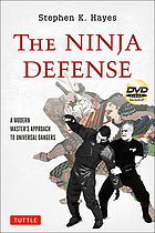 Ninja defense : modern master's approach to universal dangers