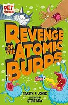 Revenge of the atomic burps