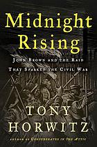 Midnight rising : John Brown and the raid that sparked the Civil War