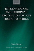International and European protection of the right to strike : a comparative study of standards set by the International Labour Organization, the Council of Europe and the European Union